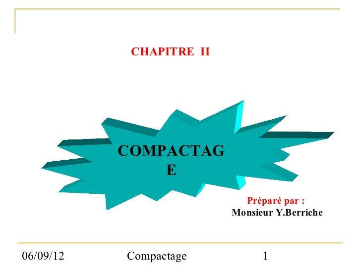 CHAPITRE II           COMPACTAG               E                            Préparé par :                          Monsieur...
