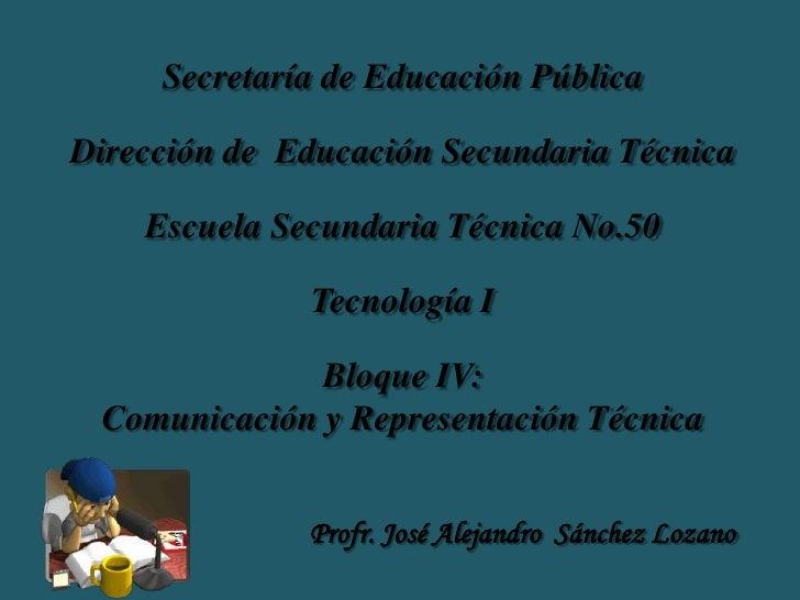 Secretaría de Educación PúblicaDirección de Educación Secundaria Técnica    Escuela Secundaria Técnica No.50              ...