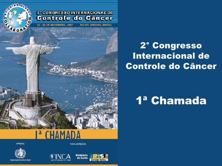 2° Congresso Internacional de Controle do Câncer 1ª Chamada