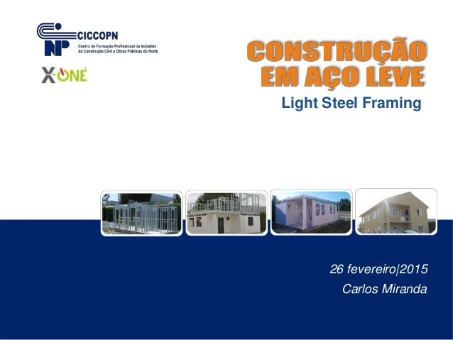 26 fevereiro|2015 Light Steel Framing Carlos Miranda