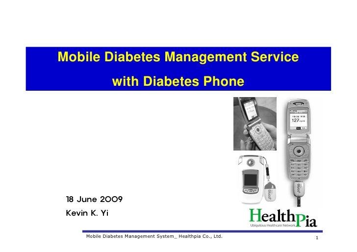 Mobile Diabetes Management Service                 with Diabetes Phone      18 June 2009  Kevin K. Yi        Mobile Diabet...