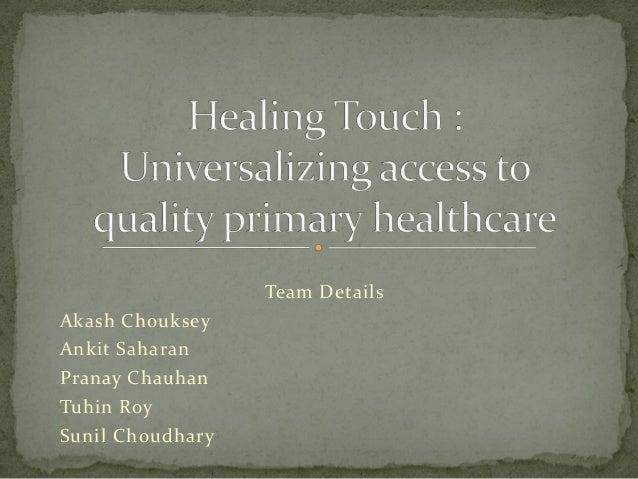 Team Details Akash Chouksey Ankit Saharan Pranay Chauhan Tuhin Roy Sunil Choudhary