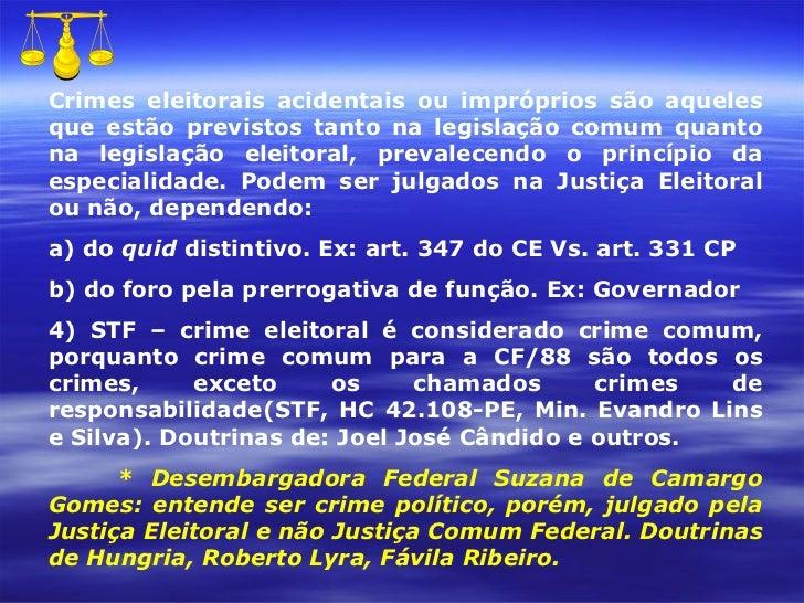 Crimes eleitorais acidentais ou impróprios são aqueles que estão previstos tanto na legislação comum quanto na legislação ...