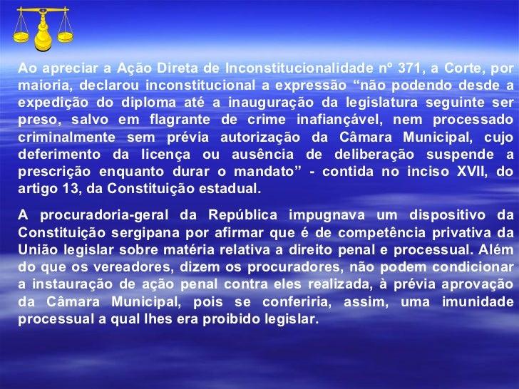 """Ao apreciar a Ação Direta de Inconstitucionalidade nº 371, a Corte, por maioria, declarou inconstitucional a expressão """"nã..."""