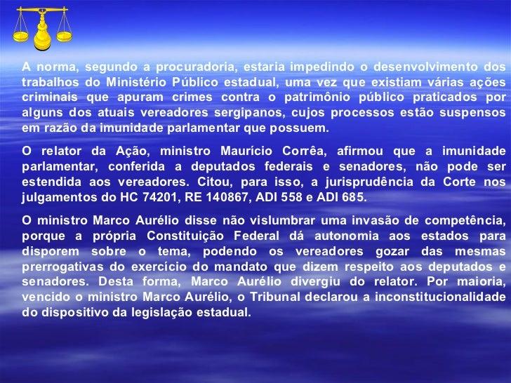 A norma, segundo a procuradoria, estaria impedindo o desenvolvimento dos trabalhos do Ministério Público estadual, uma vez...