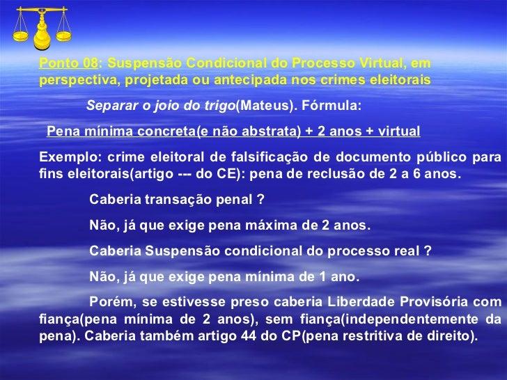 Ponto 08 : Suspensão Condicional do Processo Virtual, em perspectiva, projetada ou antecipada nos crimes eleitorais Separa...