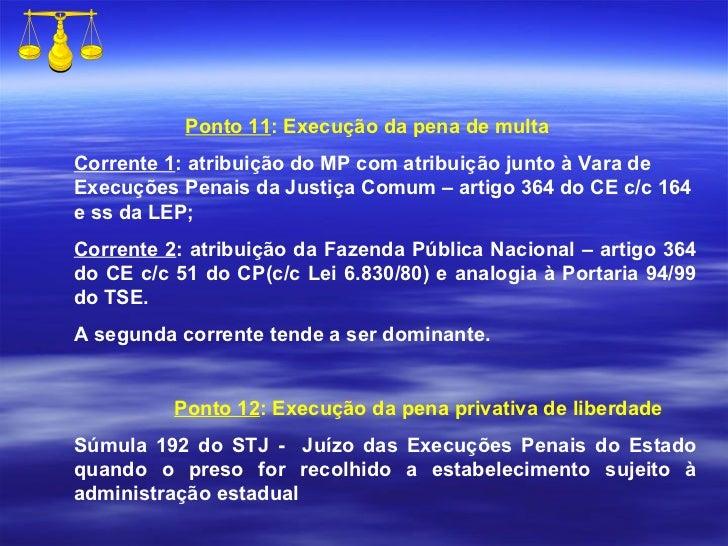 Ponto 11 : Execução da pena de multa Corrente 1 : atribuição do MP com atribuição junto à Vara de Execuções Penais da Just...
