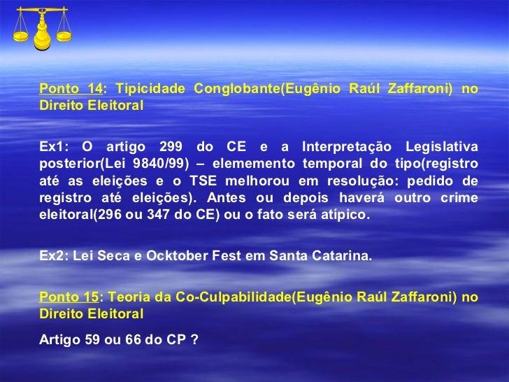 Ponto 14 : Tipicidade Conglobante(Eugênio Raúl Zaffaroni) no Direito Eleitoral Ex1: O artigo 299 do CE e a Interpretação L...