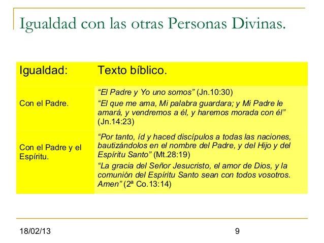 """Igualdad con las otras Personas Divinas.Igualdad:           Texto bíblico.                    """"El Padre y Yo uno somos"""" (J..."""