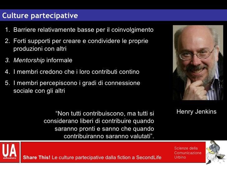 Culture partecipative <ul><li>Barriere relativamente basse per il coinvolgimento </li></ul><ul><li>Forti supporti per crea...