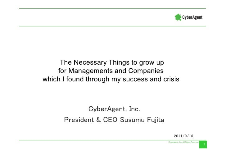 The Necessary Things to grow up    for Managements and Companieswhich I found through my success and crisis             Cy...