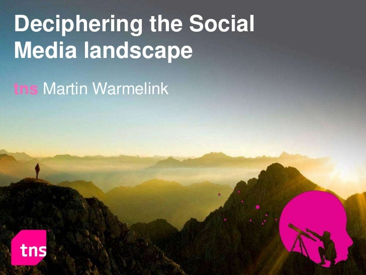 Deciphering the Social  Media landscape <br />tnsMartin Warmelink<br />