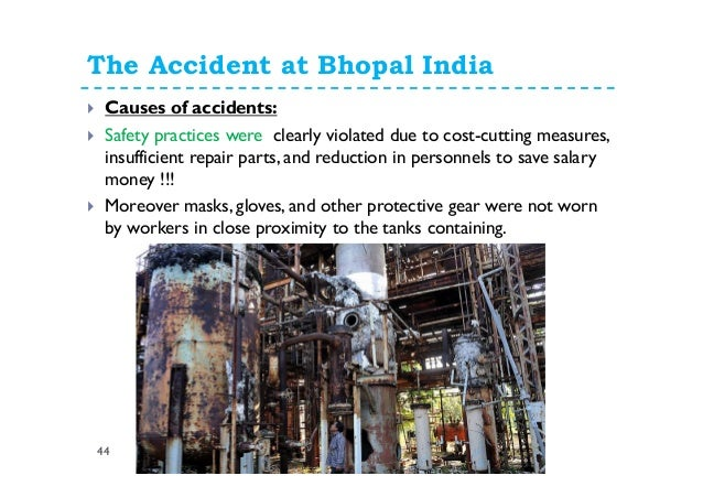 ethical issues violated in bhopal gas tragedy Behind the corruption, venality and callousness that led to the terrible verdict in the bhopal gas tragedy litigation lies a larger story this is the story of the ethical and human rights violations of a large number of the workers of india – violations in which the government colludes and to which trade unions turn a blind eye.