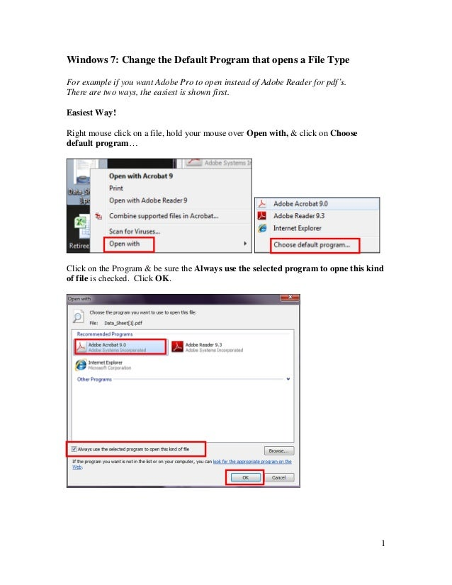 Windows 7: Change the Default Program that opens a File TypeFor example if you want Adobe Pro to open instead of Adobe Rea...