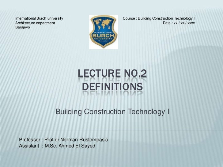 International Burch university               Course : Building Construction Technology IArchitecture department           ...