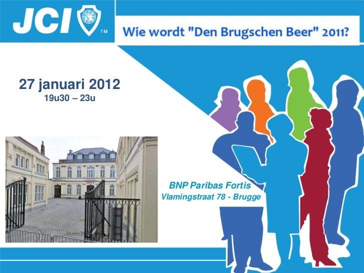 27 januari 2012   19u30 – 23u                   BNP Paribas Fortis                  Vlamingstraat 78 - Brugge