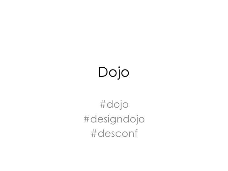 Dojo    #dojo #designdojo  #desconf