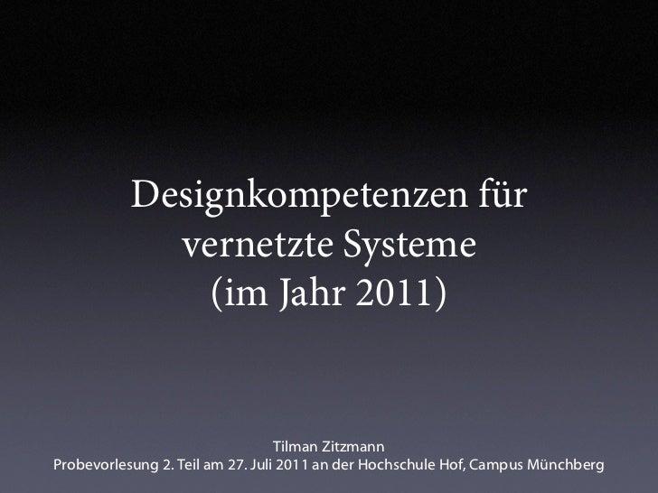 Designkompetenzen für             vernetzte Systeme               (im Jahr 2011)                                  Tilman Z...