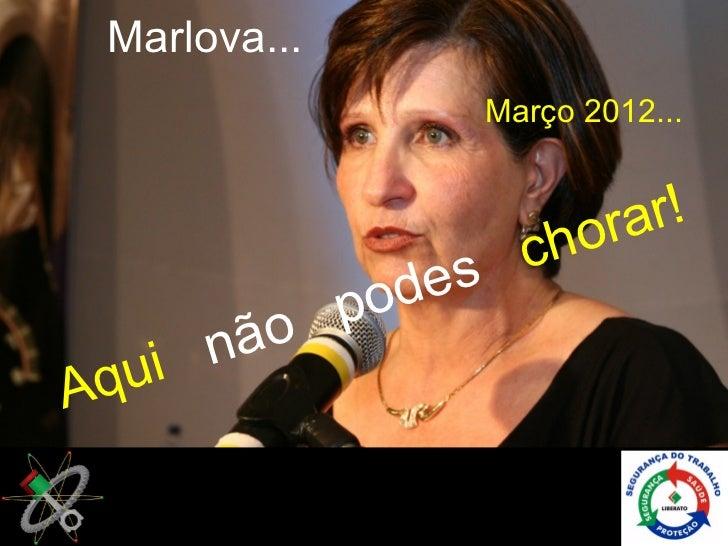 Marlova...                 Março 2012...                     h or ar!                   c           p od es      n ãoAq ui