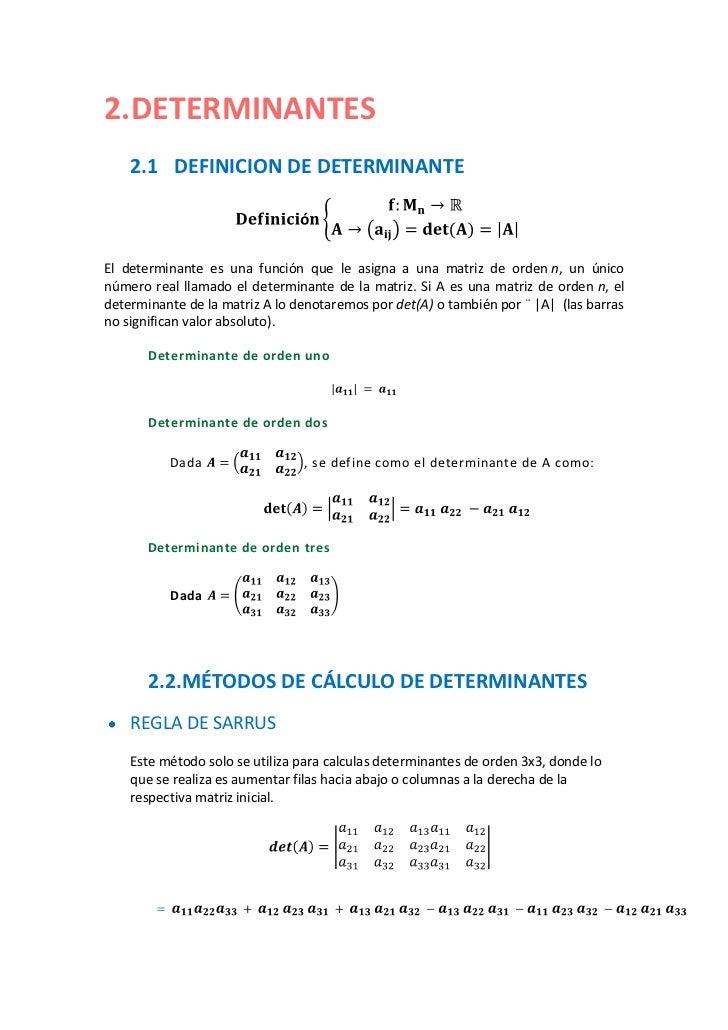 2.DETERMINANTES    2.1 DEFINICION DE DETERMINANTEEl determinante es una función que le asigna a una matriz de orden n, un ...