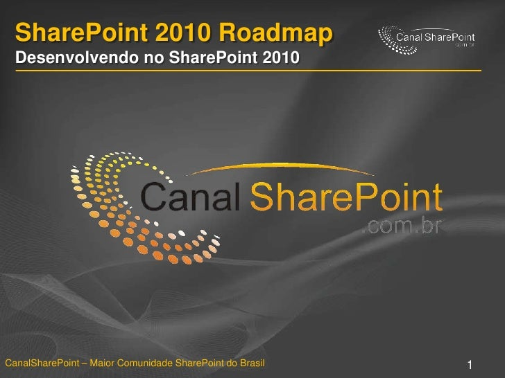 SharePoint 2010 RoadmapDesenvolvendo no SharePoint 2010<br />