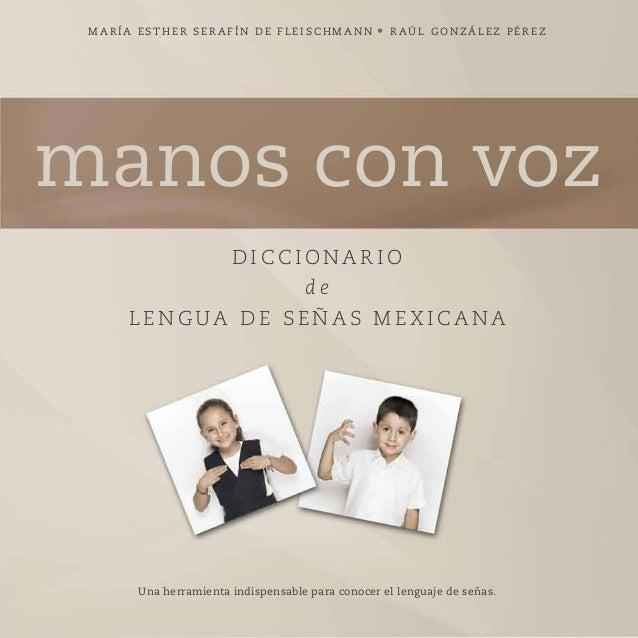 MARÍA ESTHER SERAFÍN DE FLEISCHMANN • RAÚL GONZÁLEZ PÉREZ  manos con voz DICCIONARIO de LENGUA DE SEÑAS MEXICANA  Una herr...