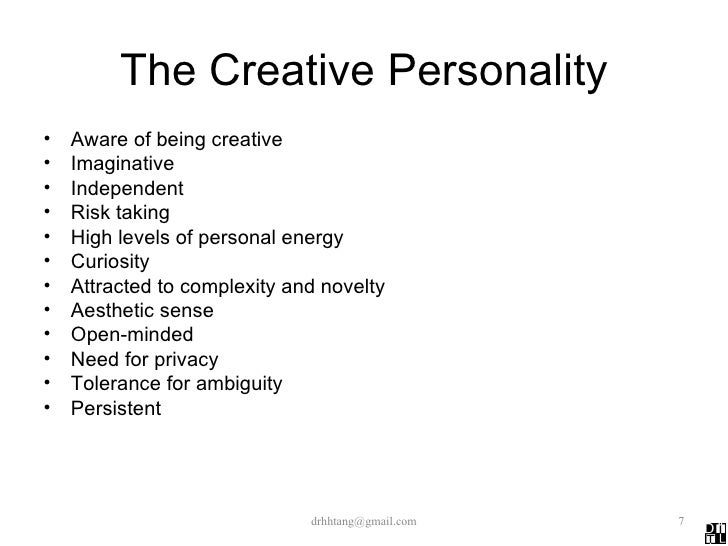 the creative personality Creativity researcher mihaly csikszentmihalyi says, if there is one word that makes creative people different from others, it is the word complexity.