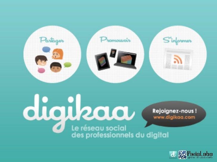 Viadeo API Presentation - Digikaa-Paris Labs Slide 2