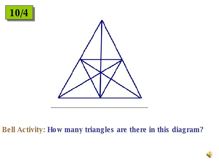 10/4 Bell Activity:  How many triangles are there in this diagram?