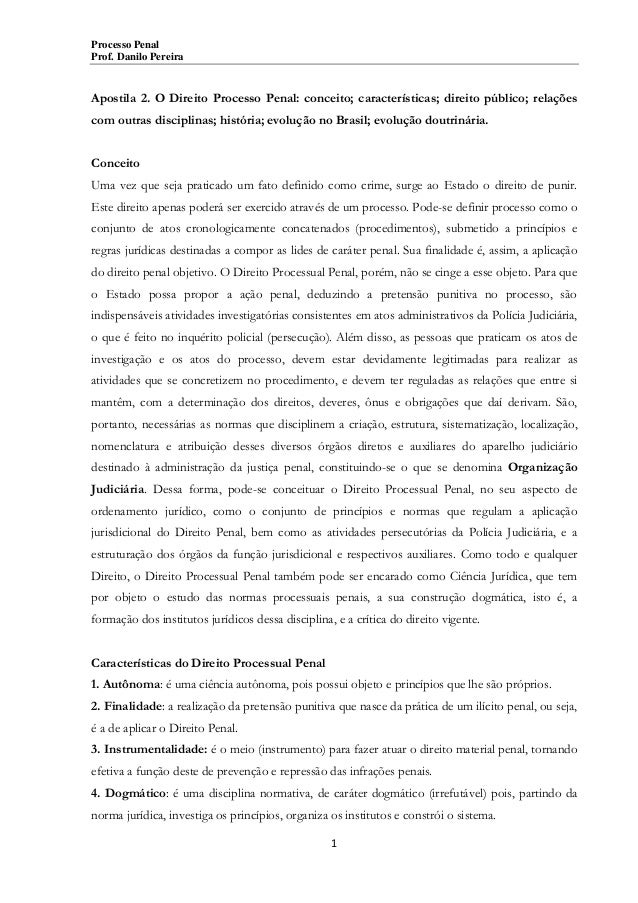Processo Penal Prof. Danilo Pereira  Apostila 2. O Direito Processo Penal: conceito; características; direito público; rel...