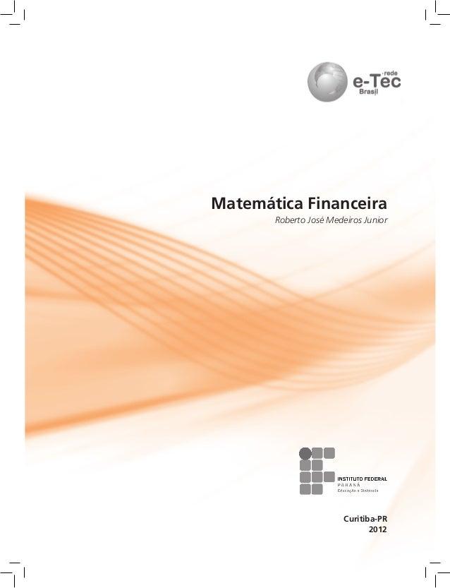 Matemática Financeira Roberto José Medeiros Junior  Curitiba-PR 2012