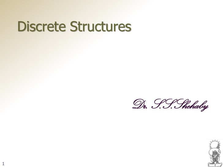 Discrete Structures                      Dr. S.S.Shehaby1