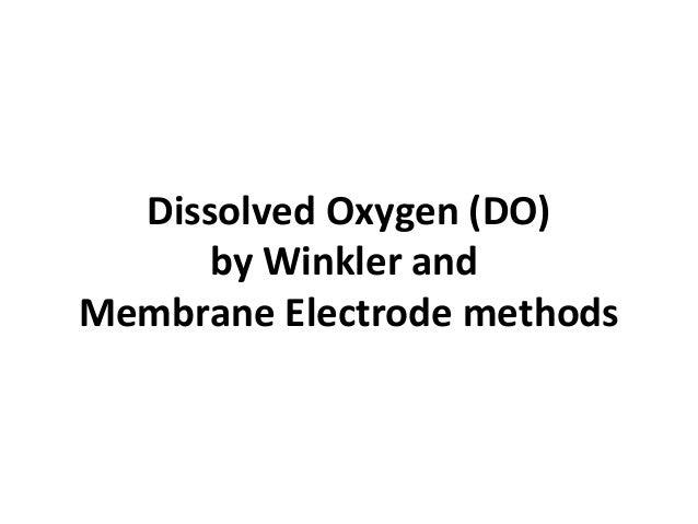 Dissolved Oxygen (DO) by Winkler and Membrane Electrode methods