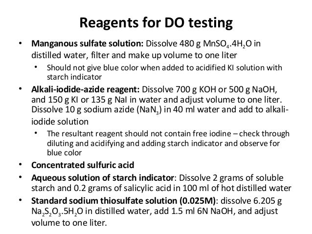 Reagents for DO testing • Manganous sulfate solution: Dissolve 480 g MnSO4.4H2O in distilled water, filter and make up vol...