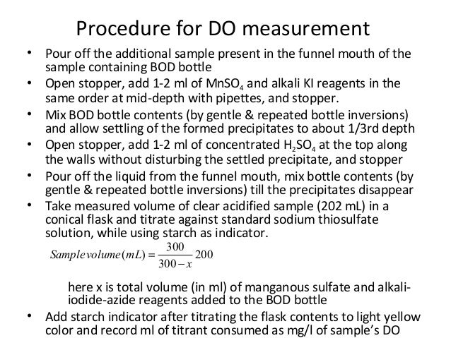 Procedure for DO measurement • Pour off the additional sample present in the funnel mouth of the sample containing BOD bot...