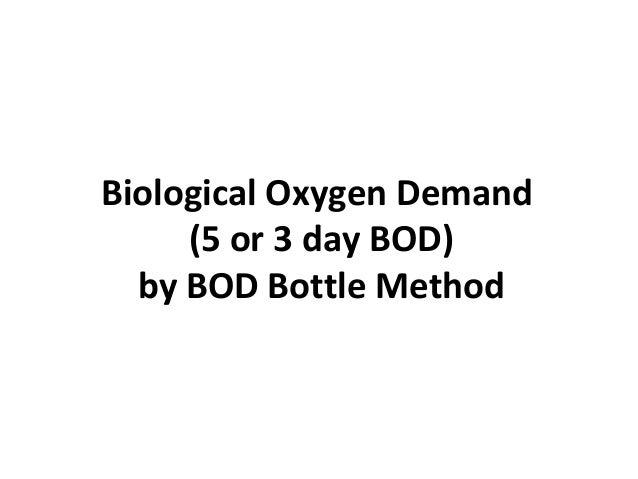 Biological Oxygen Demand (5 or 3 day BOD) by BOD Bottle Method