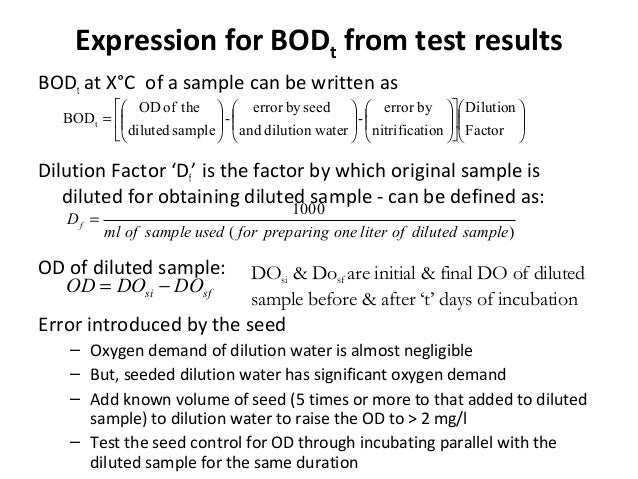 Expression for BODt from test results BODt at X°C of a sample can be written as Dilution Factor 'Df' is the factor by whic...