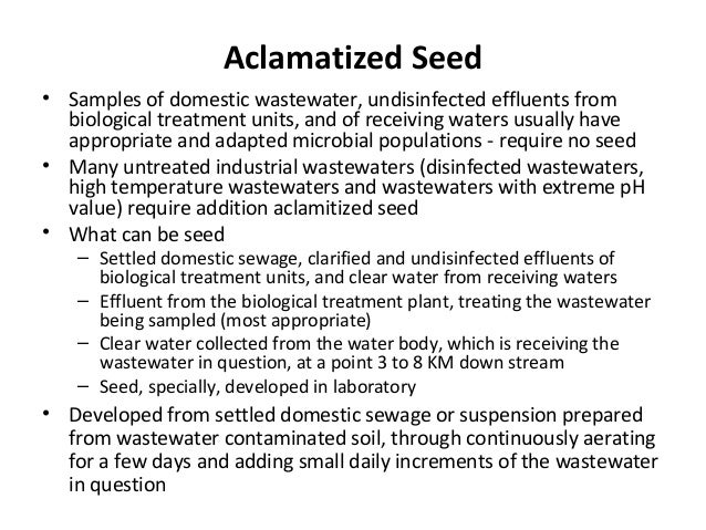 Aclamatized Seed • Samples of domestic wastewater, undisinfected effluents from biological treatment units, and of receivi...