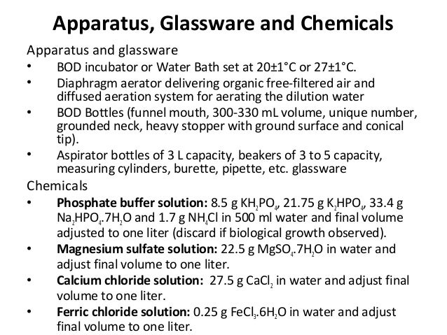 Apparatus, Glassware and Chemicals Apparatus and glassware • BOD incubator or Water Bath set at 20±1°C or 27±1°C. • Diaphr...