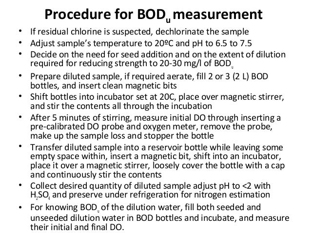Procedure for BODu measurement • If residual chlorine is suspected, dechlorinate the sample • Adjust sample's temperature ...