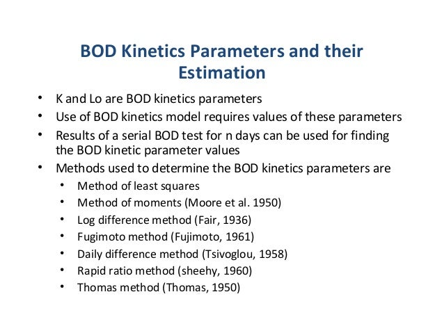 BOD Kinetics Parameters and their Estimation • K and Lo are BOD kinetics parameters • Use of BOD kinetics model requires v...