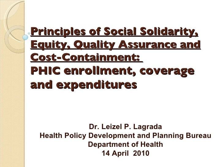 Principles of Social Solidarity, Equity, Quality Assurance and Cost-Containment:  PHIC  enrollment, coverage and expenditu...