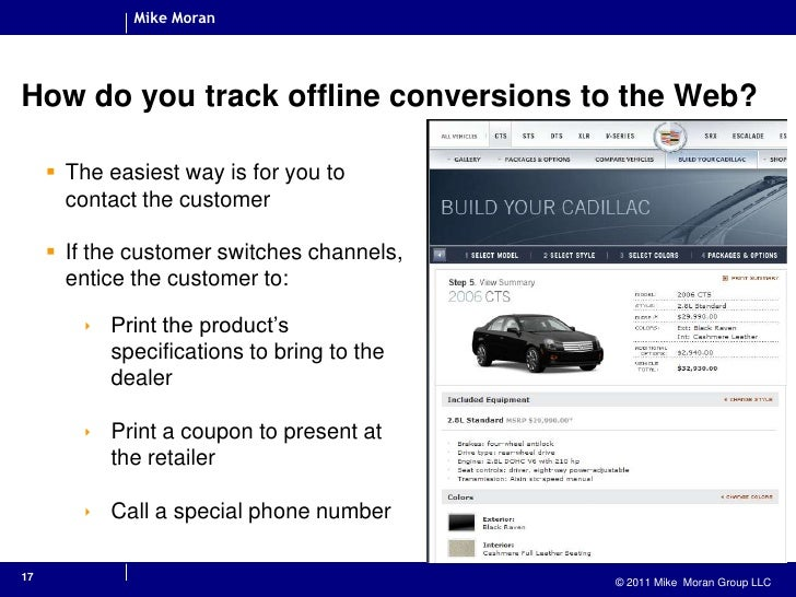 17<br />How do you track offline conversions to the Web?<br />The easiest way is for you to contact the customer<br />If t...