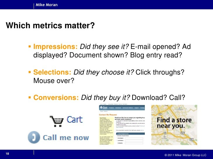 18<br />Which metrics matter?<br />Impressions:Did they see it? E-mail opened? Ad displayed? Document shown? Blog entry re...