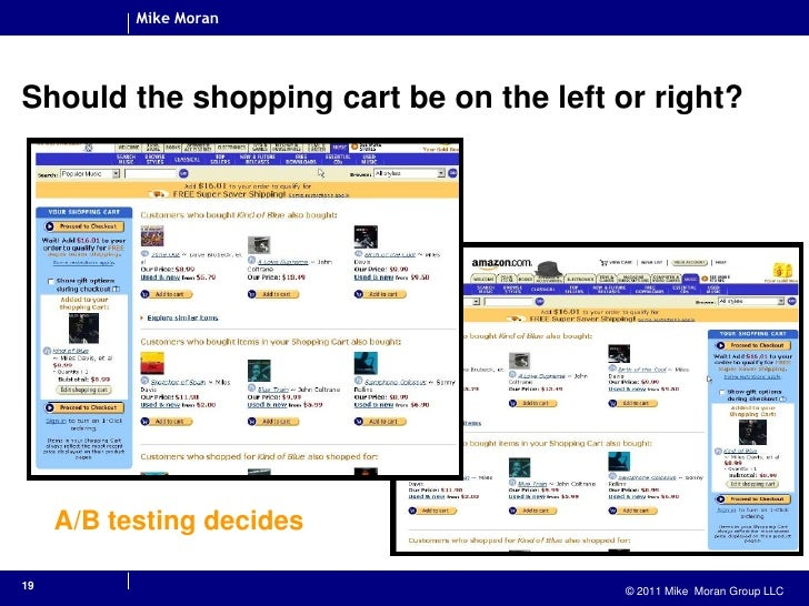 19<br />Should the shopping cart be on the left or right?<br />A/B testing decides<br />