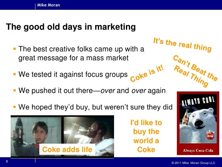 3<br />The good old days in marketing<br />It's the real thing<br />The best creative folks came up with agreat message fo...