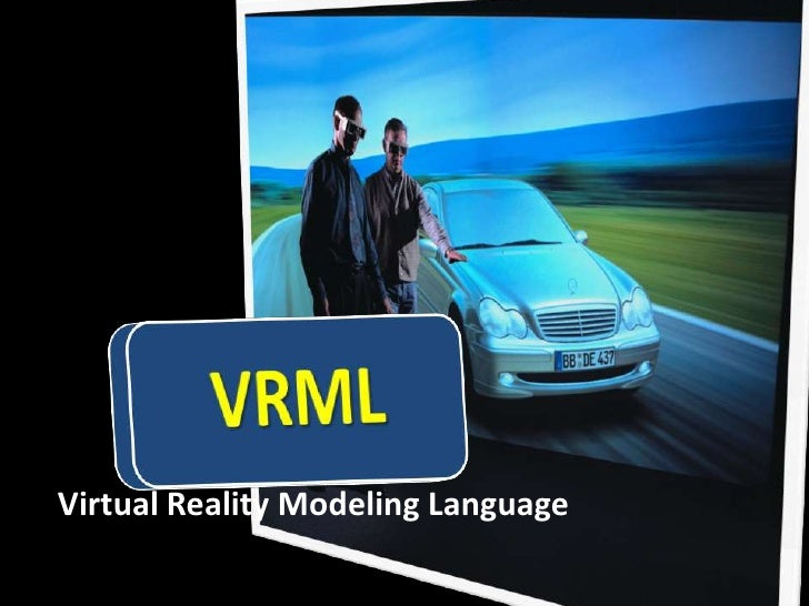 Virtual Reality Modeling Language<br />