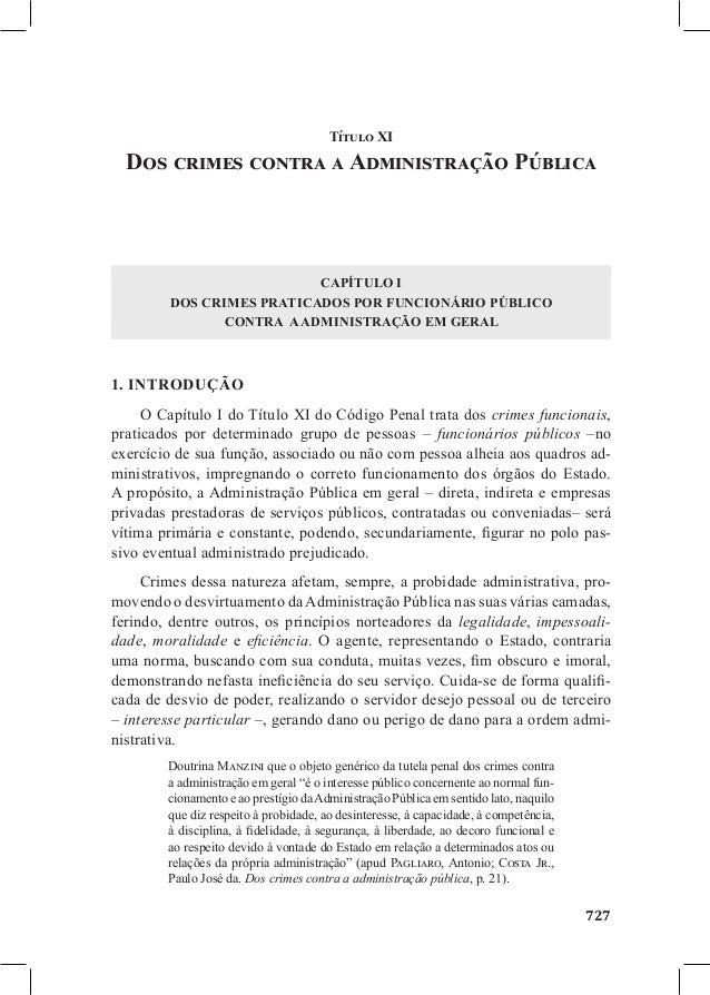 727 Título XI Dos crimes contra a Administração Pública Capítulo I Dos crimes praticados por funcionário público contra a ...