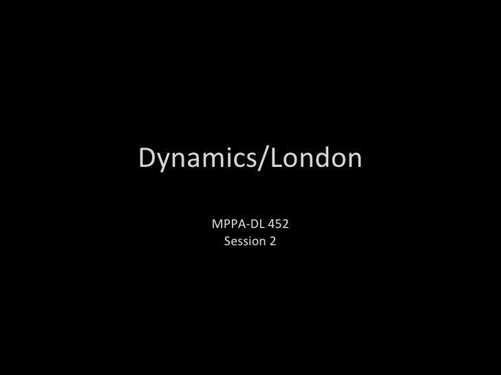 Dynamics/London MPPA-DL 452 Session 2