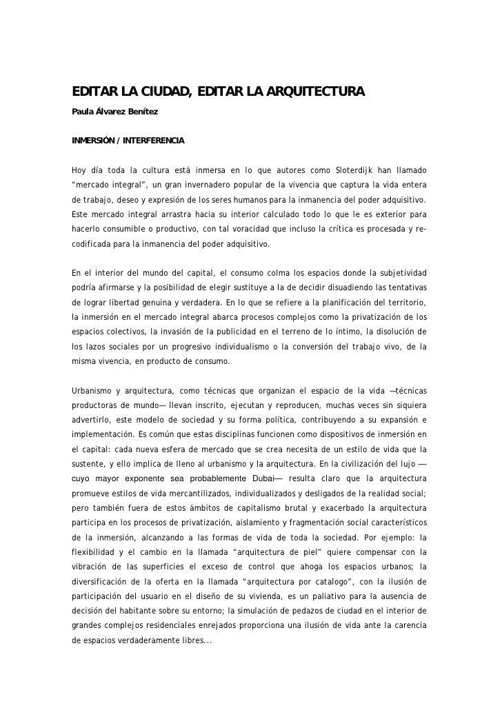 EDITAR LA CIUDAD, EDITAR LA ARQUITECTURA Paula Álvarez Benítez   INMERSIÓN / INTERFERENCIA   Hoy día toda la cultura está ...